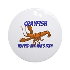 Crayfish Trapped In A Man's Body Ornament (Round)