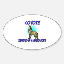 Coyote Trapped In A Man's Body Oval Decal