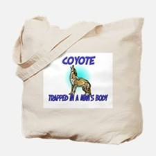 Coyote Trapped In A Man's Body Tote Bag