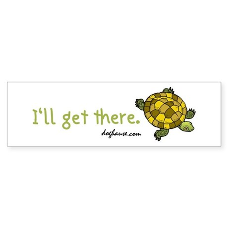 I'll Get There (Turtle) Bumper Sticker