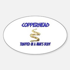 Copperhead Trapped In A Man's Body Oval Decal