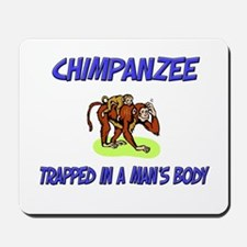 Chimpanzee Trapped In A Man's Body Mousepad