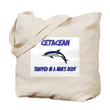 Cetacean Trapped In A Man's Body Tote Bag