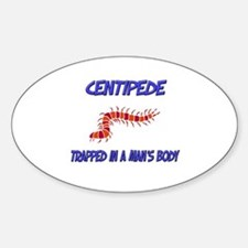 Centipede Trapped In A Man's Body Oval Decal