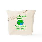 It Looks Good in Green Reusbale Tote Bag