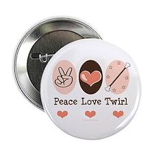 "Peace Love Twirl Baton Twirling 2.25"" Button"