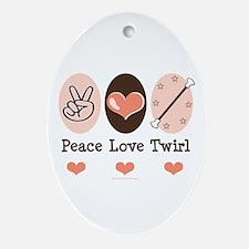 Peace Love Twirl Baton Twirling Oval Ornament