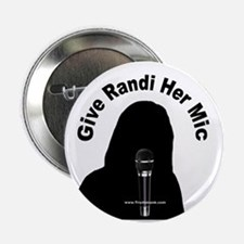"Give Randi Her Mic 2.25"" Button"