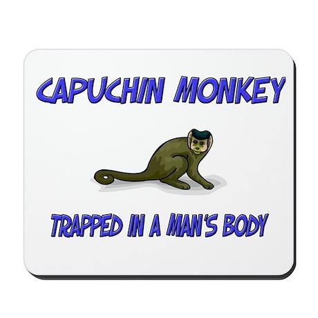Capuchin Monkey Trapped In A Man's Body Mousepad