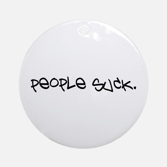 People Suck Ornament (Round)