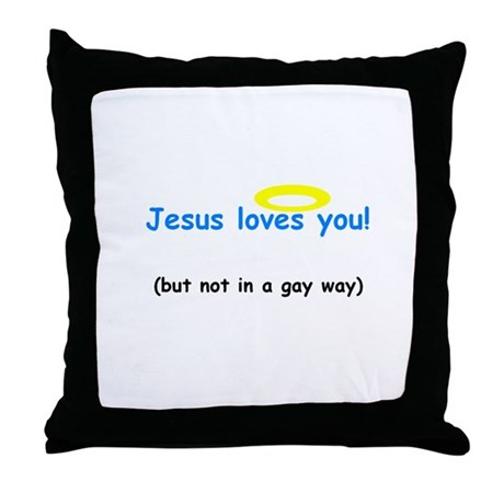 jesus loves you, but... Throw Pillow