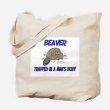 Beaver Trapped In A Man's Body Tote Bag