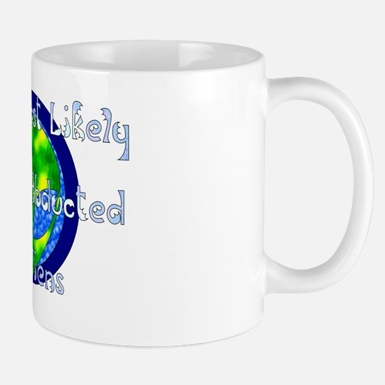 Get Abducted By Aliens Mug