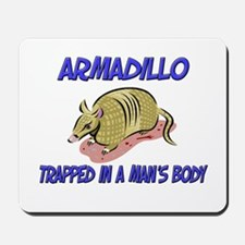 Armadillo Trapped In A Man's Body Mousepad