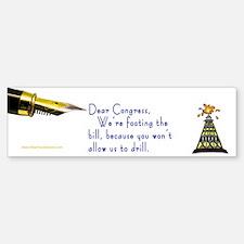 Let us drill Dear ... Bumper Bumper Bumper Sticker