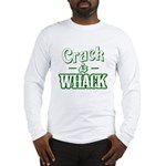 Crack Is Whack Long Sleeve T-Shirt