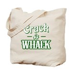 Crack Is Whack Tote Bag