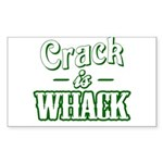 Crack Is Whack Rectangle Sticker