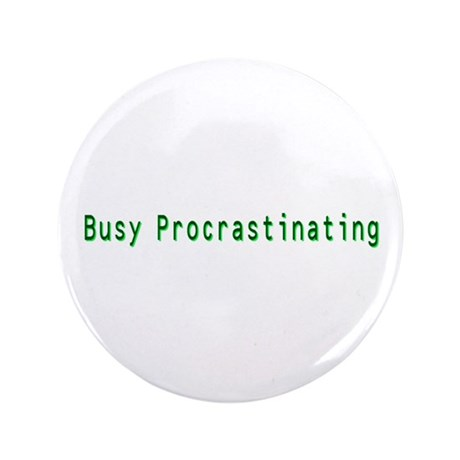 """Busy Procrastinating 3.5"""" Button (100 pack)"""