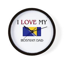 I Love My Bosnian Dad Wall Clock