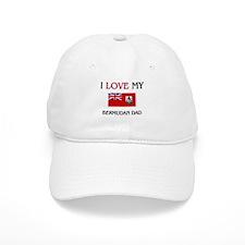 I Love My Bermudan Dad Baseball Cap