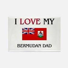 I Love My Bermudan Dad Rectangle Magnet