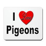 I Love Pigeons Mousepad