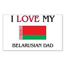 I Love My Belarusian Dad Rectangle Decal