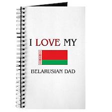 I Love My Belarusian Dad Journal
