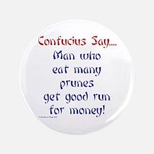 "Confucius Says Prunes 3.5"" Button"