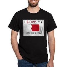 I Love My Bahraini Dad T-Shirt