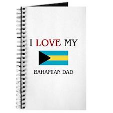 I Love My Bahamian Dad Journal