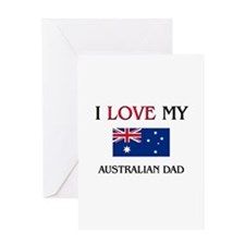 I Love My Australian Dad Greeting Card