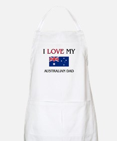 I Love My Australian Dad BBQ Apron