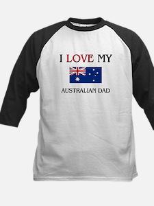 I Love My Australian Dad Tee