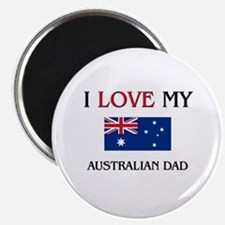 "I Love My Australian Dad 2.25"" Magnet (10 pack)"