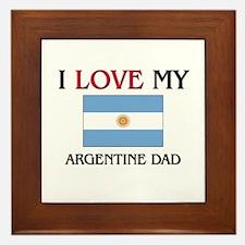 I Love My Argentine Dad Framed Tile