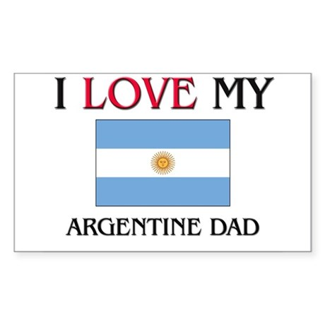 I Love My Argentine Dad Rectangle Sticker