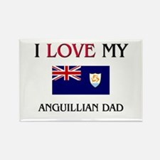 I Love My Anguillian Dad Rectangle Magnet