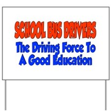 School Bus Driver driving force Yard Sign