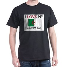I Love My Algerian Dad T-Shirt
