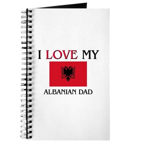 I Love My Albanian Dad Journal
