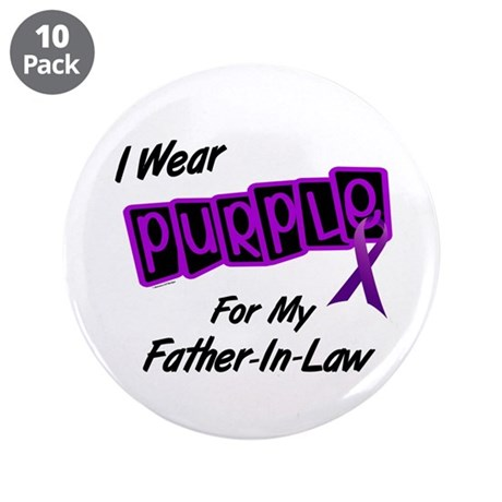 "I Wear Purple 8 (Father-In-Law) 3.5"" Button (10 pa"