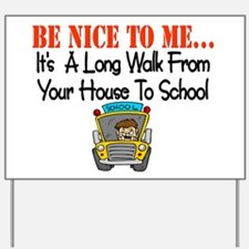 be nice to me bus driver Yard Sign