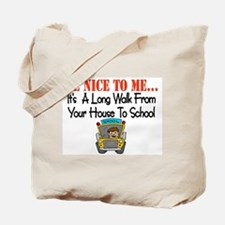 be nice to me bus driver Tote Bag