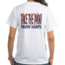 take the pain truth hurts Shirt
