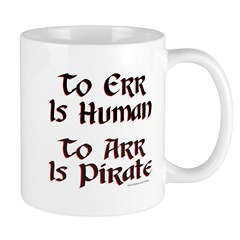 TO ARR IS PIRATE Mug