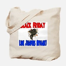 Black Friday line breakers beware Tote Bag