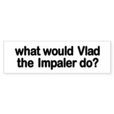 Vlad the Impaler Bumper Bumper Sticker