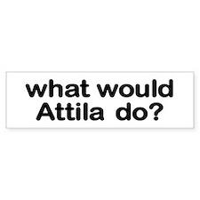Attila Bumper Bumper Sticker